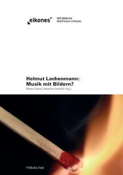 Helmut Lachenmann: Musik mit Bildern? von Nanni,  Matteo, Schmidt,  Matthias