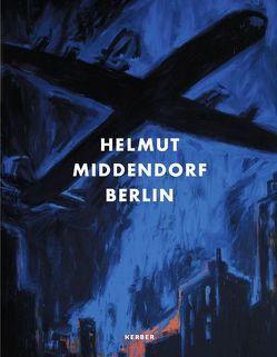 Helmut Middendorf – Berlin von Faust,  Wolfgang Max, Grasskamp,  Walter, Klotz,  Heinrich, Middendorf,  Helmut