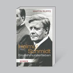 Helmut Schmidt: Ein Jahrhundertleben von Rupps,  Martin