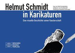 Helmut Schmidt in Karikaturen von Behrendt,  Fritz, Görtemaker,  Manfred, Schnakenberg,  Ulrich