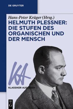 Helmuth Plessner: Die Stufen des Organischen und der Mensch von Krüger,  Hans Peter
