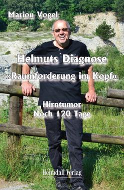 """Helmuts Diagnose """"Raumforderung im Kopf"""" von Vogel,  Marion"""