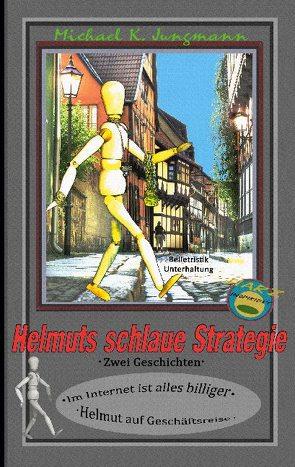 Helmuts schlaue Strategie von Jungmann,  Michael K.