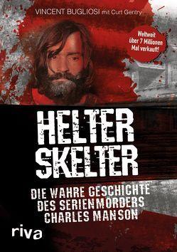 Helter Skelter von Bugliosi,  Vincent, Gentry,  Curt
