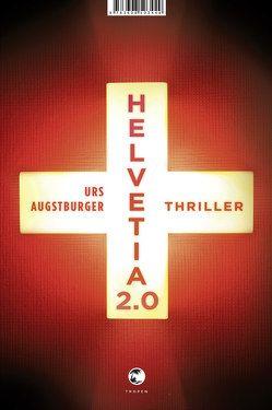 Helvetia 2.0 von Augstburger,  Urs