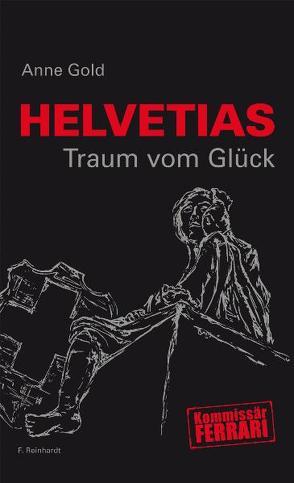 Helvetias Traum vom Glück von Gold,  Anne