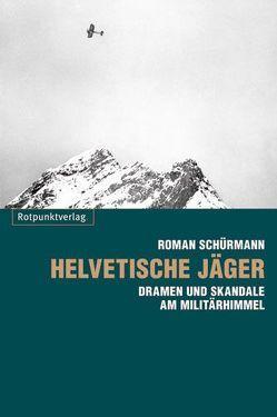 Helvetische Jäger von Schürmann,  Roman