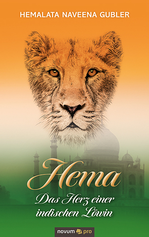 Hema -Das Herz einer indischen Löwin von Gubler,  Hemalata Naveena