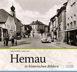 Hemau in historischen Bildern von Ernst,  Hans, Mirbeth,  Stefan