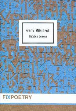Hemden denken von Milautzcki,  Frank