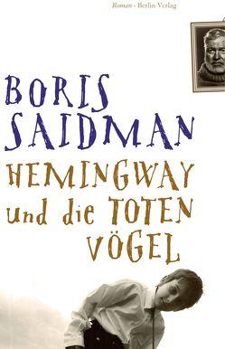 Hemingway und die toten Vögel von Pressler,  Mirjam, Saidman,  Boris