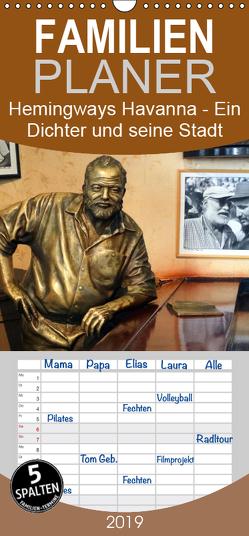 Hemingways Havanna – Ein Dichter und seine Stadt – Familienplaner hoch (Wandkalender 2019 , 21 cm x 45 cm, hoch) von von Loewis of Menar,  Henning