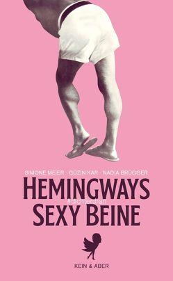 Hemingways sexy Beine von Brügger,  Nadia, Kar,  Güzin, Meier,  Simone
