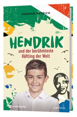 Hendrik und der berühmteste Häftling der Welt von Petrick,  Dagmar