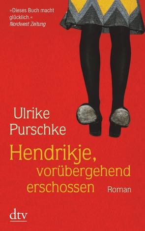 Hendrikje, vorübergehend erschossen von Purschke,  Ulrike