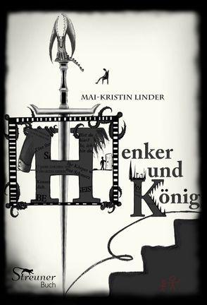 Henker und König von Linder,  Mai-Kristin