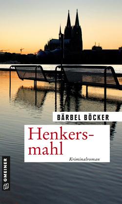 Henkersmahl von Böcker,  Bärbel