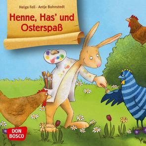 Henne, Has' und Osterspaß. Mini-Bilderbuch. von Bohnstedt,  Antje, Fell,  Helga