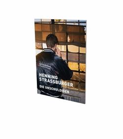 Henning Strassburger: Die Unschuldigen von Brunnet,  Bruno, Hackert,  Nicole, Malycha,  Christian, Strassburger,  Henning