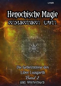Henochische Magie / Henochische Magie – Band 2 von LYSIR,  Frater