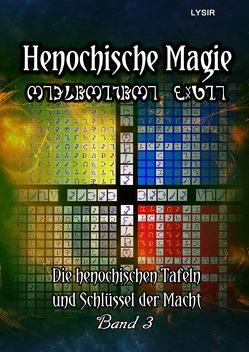 Henochische Magie / Henochische Magie – BAND 3 von LYSIR,  Frater