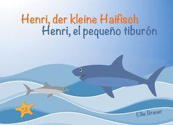 Henri, der kleine Haifisch – Henri, el pequeño tiburón von Brauer,  Ellie