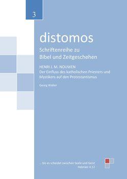 Henri M. Nouwen: Der Einfluss des katholischen Priesters und Mystikers auf den Protestantismus von Walter,  Georg