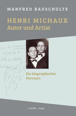 Henri Michaux – Autor und Artist von Bauschulte,  Manfred