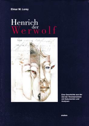 Henrich der Werwolf von Lorey,  Elmar M
