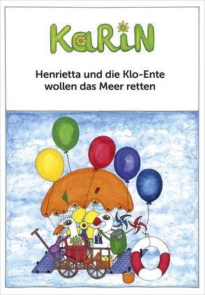 Henrietta und die Klo-Ente wollen das Meer retten von Rinkenberger,  Karin