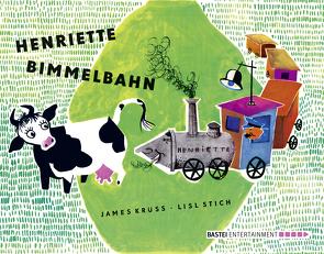 Henriette Bimmelbahn von Krüss,  James, Stich,  Lisl