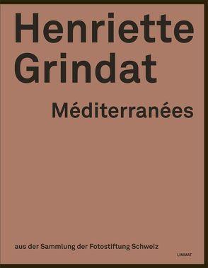 Henriette Grindat – Méditerranées von Favrod,  Charles H, Grindat,  Henriette, Henguely,  Sylvie