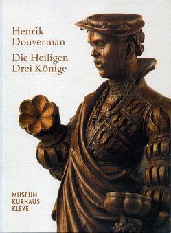 Henrik Douverman: Die Heiligen Drei Könige von de Werd,  Guido, Gossens,  Annegret