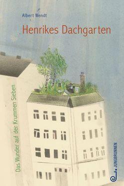 Henrikes Dachgarten von Wendt,  Albert, Wolfsgruber,  Linda