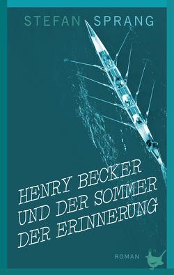 Henry Becker und der Sommer der Erinnerung von Stefan,  Sprang