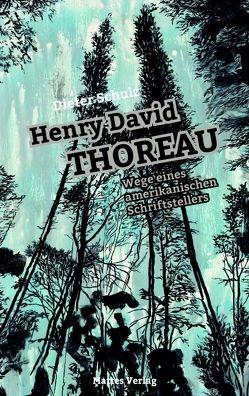 Henry David Thoreau – Wege eines amerikanischen Schriftstellers von Schulz,  Dieter