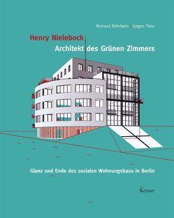 Henry Nielebock-Architekt des Grünen Zimmers von Nielebock,  Henry, Röhrbein,  Richard, Strauß,  Jürgen, Strauss,  Katharina, Tietz,  Jürgen