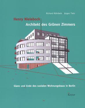 Henry Nielebock – Architekt des Grünen Zimmers von Nielebock,  Henry, Röhrbein,  Richard, Strauss,  Jürgen, Tietz,  Jürgen