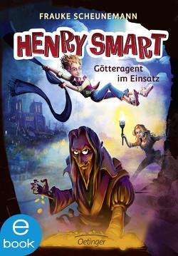 Henry Smart. Götteragent im Einsatz von Kelly,  John, Scheunemann,  Frauke
