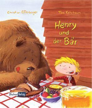 Henry und der Bär von Effenberger,  Christian, Kehrbaum,  Tom