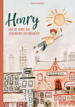Henry und die Stadt der verlorenen Eigenschaften von Gruchala,  Kerstin