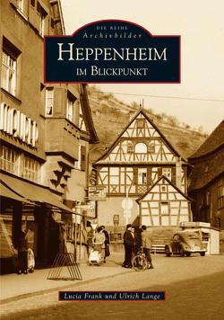 Heppenheim im Blickpunkt von Frank,  Lucia, Lange,  Ulrich