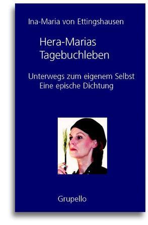 Hera-Marias Tagebuchleben von Ettingshausen,  Ina M von