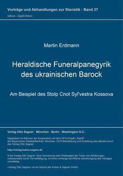 Heraldische Funeralpanegyrik des ukrainischen Barock von Erdmann,  Martin