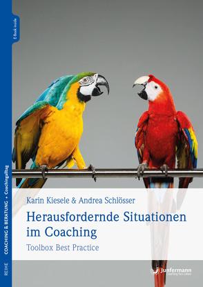 Herausfordernde Situationen im Coaching von Kiesele,  Karin, Schlösser,  Andrea