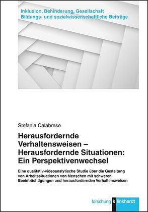 Herausfordernde Verhaltensweisen – Herausfordernde Situationen: Ein Perspektivenwechsel von Calabrese,  Stefania