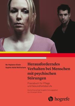 Herausforderndes Verhalten bei Menschen mit psychischen Störungen von Abild McFarlane,  Sophie, Hejlskov Elvén,  Bo, Hejlskov Elvén,  Lomma