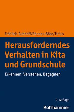 Herausforderndes Verhalten in Kita und Grundschule von Fröhlich-Gildhoff,  Klaus, Rönnau-Böse,  Maike, Tinius,  Claudia