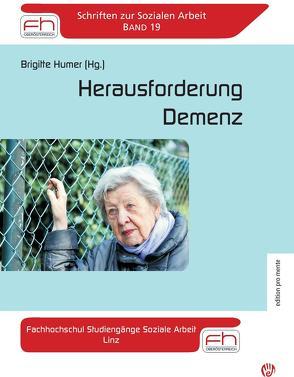 Herausforderung Demenz Fachhochschul Studiengänge Soziale Arbeit Linz von Humer,  Brigitte