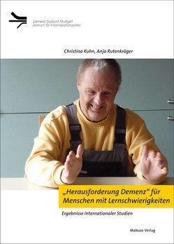 """""""Herausforderung Demenz"""" für Menschen mit Lernschwierigkeiten von Kuhn,  Christina, Rutenkröger,  Anja"""